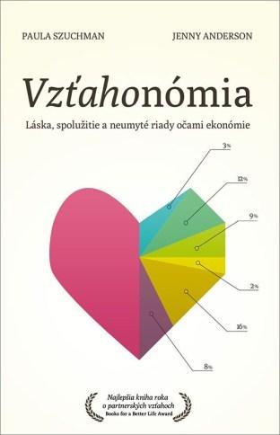 Kniha - Vzťahonómia vzťahonómia Vzťahonómia: 4 veci, ktoré ma ekonómia naučila o partnerských vzťahoch kniha obal vztahonomia