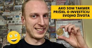 investícia Ako som váhaním takmer prišiel o investíciu svojho života michal bitcoin 300x158